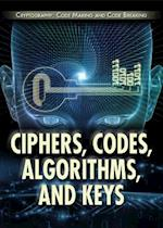 Ciphers, Codes, Algorithms, and Keys (Cryptography Code Making and Code Breaking)