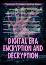 Digital Era Encryption and Decryption (Cryptography Code Making and Code Breaking)