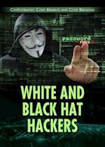 White and Black Hat Hackers (Cryptography Code Making and Code Breaking)