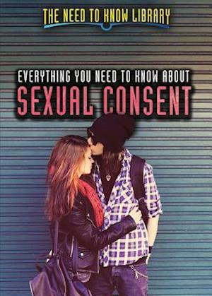 Bog, paperback Everything You Need to Know about Sexual Consent af Carla Mooney