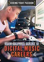 Using Computer Science in Digital Music Careers (Coding Your Passion)