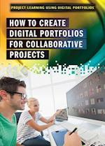 How to Create Digital Portfolios for Collaborative Projects (Project Learning Using Digital Portfolios)