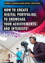 How to Create Digital Portfolios to Showcase Your Achievements and Interests (Project Learning Using Digital Portfolios)