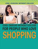 Cool Careers Without College for People Who Love Shopping (Cool Careers Without College)