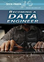 Becoming a Data Engineer (Tech Track Building Your Career in It)