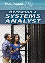 Becoming a Systems Analyst (Tech Track Building Your Career in It)