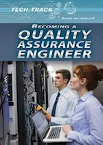 Becoming a Quality Assurance Engineer (Tech Track Building Your Career in It)