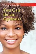 You Can Be an Optimist (Be Your Best Self)