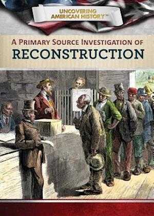 A Primary Source Investigation of Reconstruction