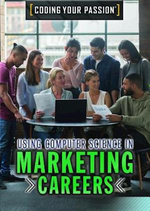 Using Computer Science in Marketing Careers