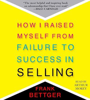 Lydbog, CD How I Raised Myself from Failure to Success in Selling af Frank Bettger