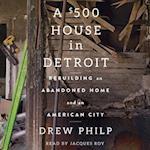 $500 House in Detroit