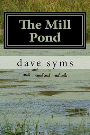 Bog, paperback The Mill Pond af Dave J. Syms