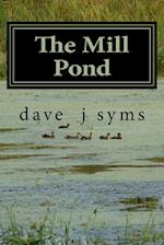 The Mill Pond af Dave J. Syms