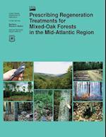 Prescribing Regeneration Treatments for Mixed-Oak Forests in the Mid-Atlantic Region
