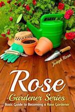 Rose Gardener Series af Joseph Rosa