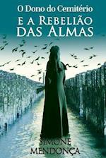 O Dono Do Cemiterio E a Rebeliao Das Almas