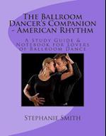 The Ballroom Dancer's Companion - American Rhythm
