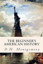 The Beginner's American History af D. H. Montgomery