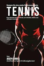Rezepte Fur Eine Starke Performance Beim Tennis