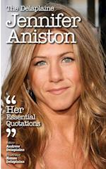 The Delaplaine Jennifer Aniston - Her Essential Quotations