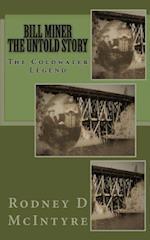 Bill Miner - The Untold Story