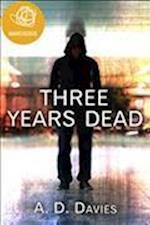 Three Years Dead af A. D. Davies