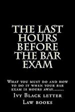 The Last Hours Before the Bar Exam