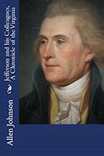 Jefferson and His Colleagues, a Chronicle of the Virginia