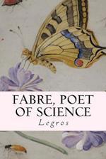 Fabre, Poet of Science af Legros
