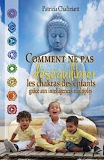 Comment Ne Pas Desequilibrer Les Chakras Des Enfants af Patricia Chaibriant
