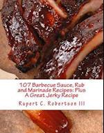 107 Barbecue Sauce, Rub and Marinade Recipes