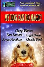 My Dog Can Do Magic! af Cheryl Pierson, Sara Barnard, Angel Drew