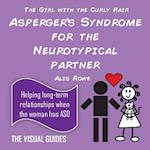 Asperger's Syndrome for the Neurotypical Partner af Alis Rowe