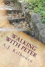 Walking with Peter af A. J. Kilbourn