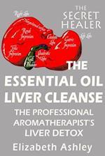 The Essential Oil Liver Cleanse af Elizabeth Ashley