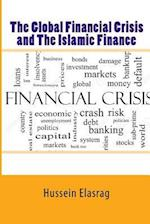 The Global Financial Crisis and the Islamic Finance af Hussein Elasrag