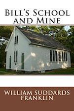 Bill's School and Mine af William Suddards Franklin