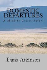 Domestic Departures - A Midlife Crisis Safari