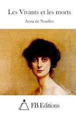 Les Vivants Et Les Morts af Anna De Noailles