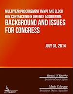 Multiyear Procurement (Myp) and Block Buy Contracting in Defense Acquisition