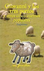 Giovanni y Los Tres Perros y Otros Cinco Cuentos Populares af Anonimo Anonimo