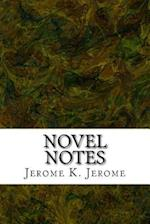 Novel Notes af Jerome K. Jerome