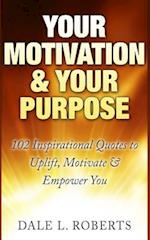 Your Motivation & Your Purpose af Dale L. Roberts