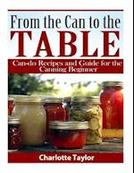 From the Can to the Table af Charlotte Taylor