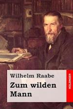 Zum Wilden Mann af Wilhelm Raabe