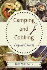 Camping and Cooking Beyond S'Mores