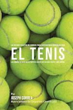 Las Mejores Recetas de Comidas Para Generar Masa Muscular Para El Tenis