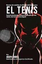 Recetas de Comidas de Alto Rendimiento Para El Tenis