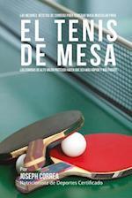 Las Mejores Recetas de Comidas Para Generar Masa Muscular Para El Tenis de Mesa